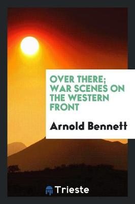 Over There; War Scenes on the Western Front (Paperback)