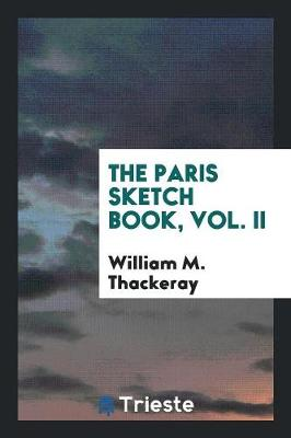 The Paris Sketch Book, Vol. II (Paperback)