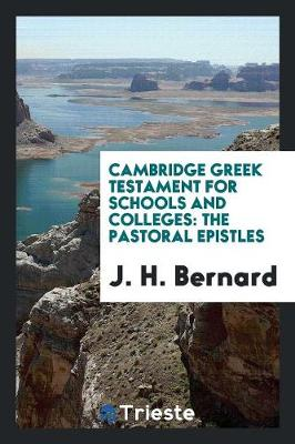 Cambridge Greek Testament for Schools and Colleges: The Pastoral Epistles (Paperback)