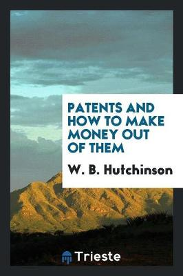 Patents and How to Make Money Out of Them (Paperback)