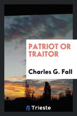 Patriot or Traitor (Paperback)