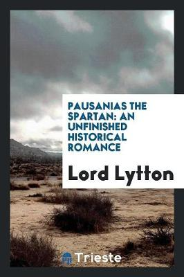 Pausanias the Spartan: An Unfinished Historical Romance (Paperback)