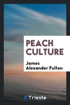 Peach Culture (Paperback)