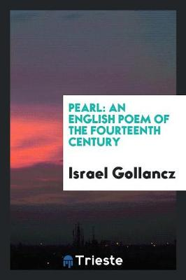 Pearl: An English Poem of the Fourteenth Century (Paperback)