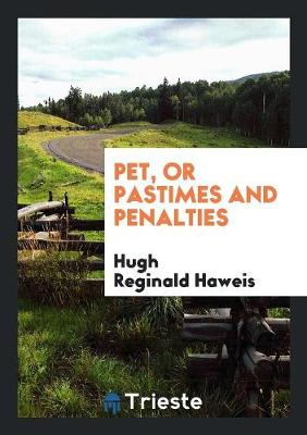 Pet, or Pastimes and Penalties (Paperback)