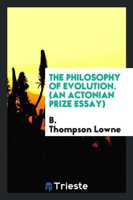 The Philosophy of Evolution. (an Actonian Prize Essay) (Paperback)