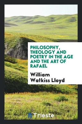 Philosophy, Theology and Poetry in the Age and the Art of Rafael (Paperback)