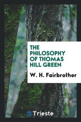 The Philosophy of Thomas Hill Green (Paperback)