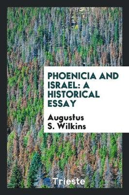 Phoenicia and Israel: A Historical Essay (Paperback)