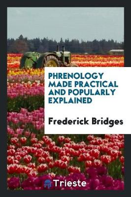Phrenology Made Practical and Popularly Explained (Paperback)