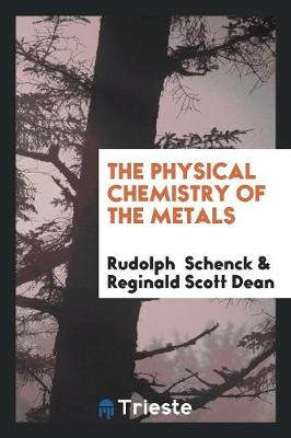 The Physical Chemistry of the Metals (Paperback)