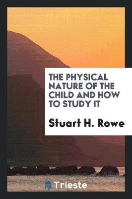The Physical Nature of the Child and How to Study It (Paperback)