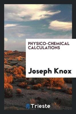 Physico-Chemical Calculations (Paperback)