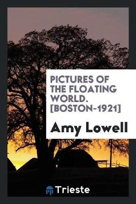 Pictures of the Floating World. [boston-1921] (Paperback)