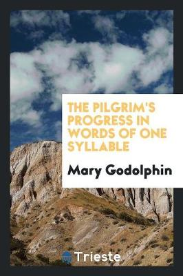 The Pilgrim's Progress in Words of One Syllable (Paperback)
