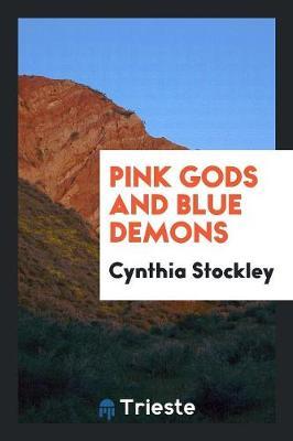 Pink Gods and Blue Demons (Paperback)