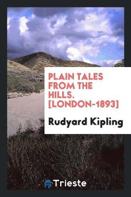 Plain Tales from the Hills. [london-1893] (Paperback)