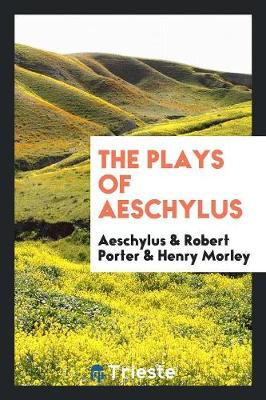 The Plays of Aeschylus (Paperback)