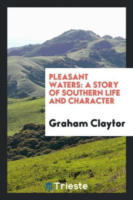 Pleasant Waters: A Story of Southern Life and Character (Paperback)