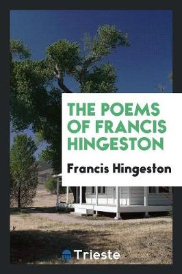 The Poems of Francis Hingeston (Paperback)