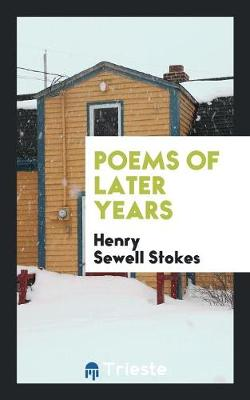 Poems of Later Years (Paperback)