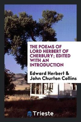 The Poems of Lord Herbert of Cherbury; Edited with an Introduction (Paperback)