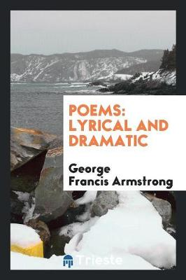 Poems: Lyrical and Dramatic (Paperback)
