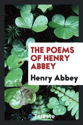 The Poems of Henry Abbey (Paperback)