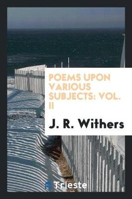 Poems Upon Various Subjects: Vol. II (Paperback)
