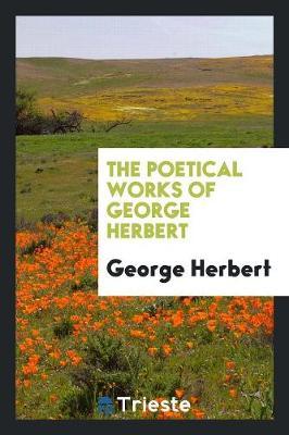 The Poetical Works of George Herbert (Paperback)