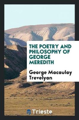 The Poetry and Philosophy of George Meredith (Paperback)