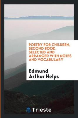 Poetry for Children, Second Book. Selected and Arranged with Notes and Vocabulary (Paperback)