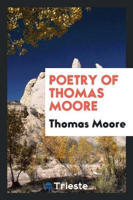Poetry of Thomas Moore (Paperback)
