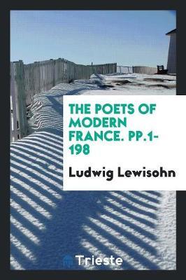 The Poets of Modern France. Pp.1-198 (Paperback)