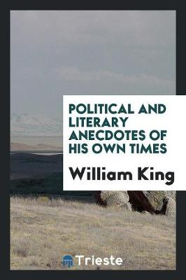Political and Literary Anecdotes of His Own Times (Paperback)