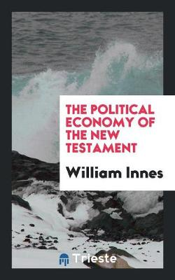The Political Economy of the New Testament (Paperback)