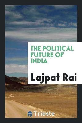 The Political Future of India (Paperback)