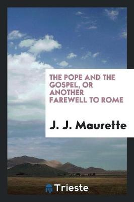 The Pope and the Gospel, or Another Farewell to Rome (Paperback)