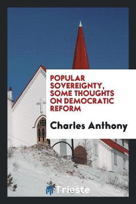 Popular Sovereignty, Some Thoughts on Democratic Reform (Paperback)