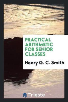 Practical Arithmetic for Senior Classes (Paperback)