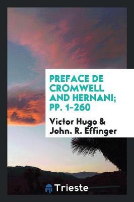 Preface de Cromwell and Hernani; Pp. 1-260 (Paperback)