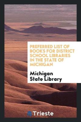 Preferred List of Books for District School Libraries in the State of Michigan (Paperback)