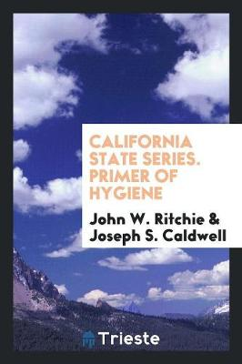 California State Series. Primer of Hygiene (Paperback)