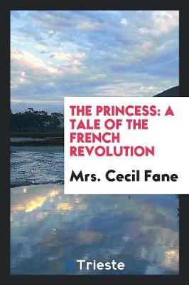 The Princess: A Tale of the French Revolution (Paperback)