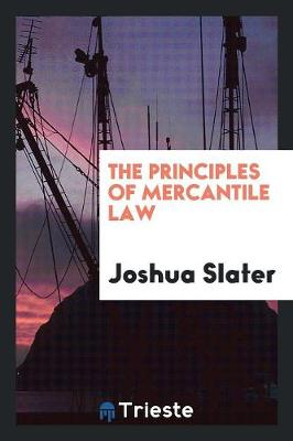 The Principles of Mercantile Law (Paperback)