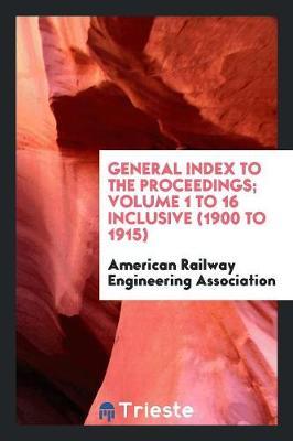 Proceedings of the American Railway Engineering Association (Paperback)