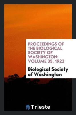 Proceedings of the Biological Society of Washington; Volume 35, 1922 (Paperback)