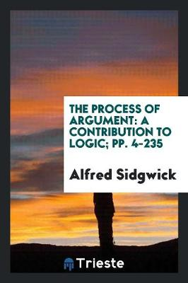 The Process of Argument: A Contribution to Logic (Paperback)