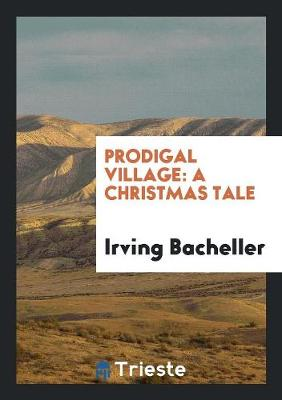 The Prodigal Village: A Christmas Tale (Paperback)