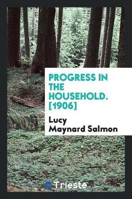 Progress in the Household. [1906] (Paperback)